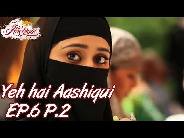 Yeh Hai Aashiqui - Episode 6 - Part 02