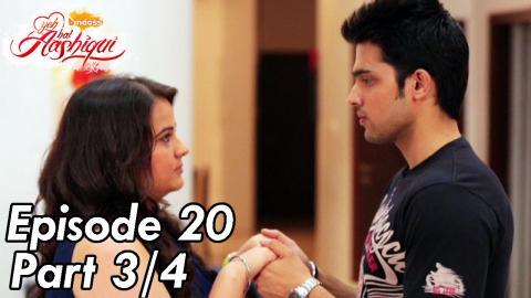 Yeh Hai Aashiqui - Episode 20 - Part 03