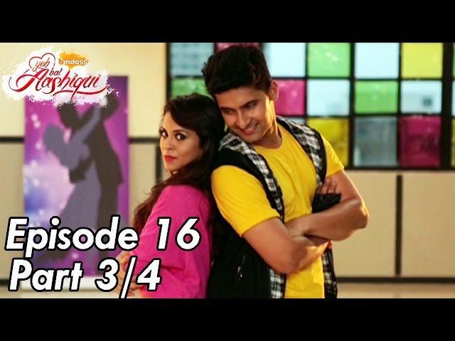 Yeh Hai Aashiqui - Episode 16 - Part 03
