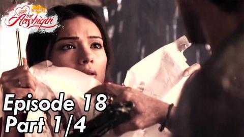 Yeh Hai Aashiqui - Episode 18 - Part 01