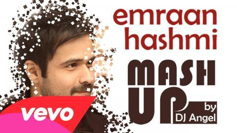 Emraan Hashmi Mashup - DJ Angel | Best Bollywood Mashup