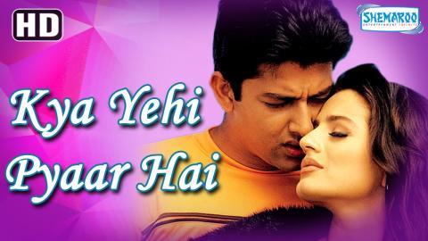 Kya Yehi Pyar Hai {HD} - Aftab Shivdasani - Amisha Patel - Jackie Shroff - Ashish Vidyarthi