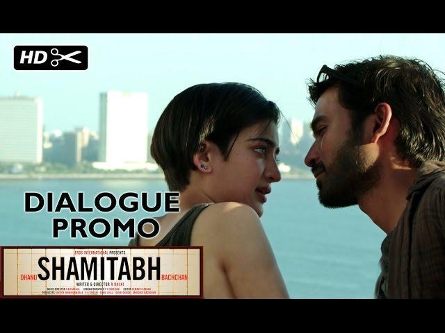 SHAMITABH | Dialogue Promo | Dhanush, Akshara Haasan