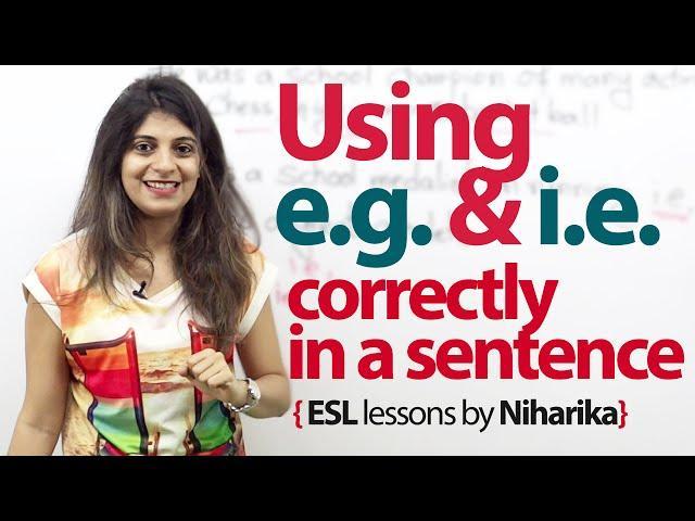Using abbreviations i.e., and e.g., correctly in a sentence. -  English Grammar Lesson.