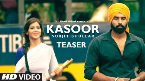 Kasoor Song Teaser | Surjit Bhullar | KV Singh