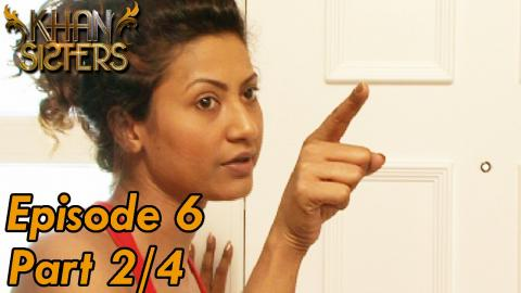 Khan Sisters - Episode 6 - Part 02