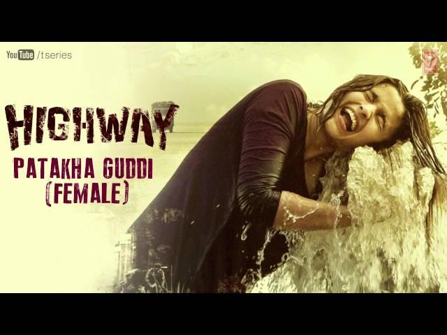 Highway Full Song Patakha Guddi (Official) | A.R Rahman | Alia Bhatt, Randeep Hooda