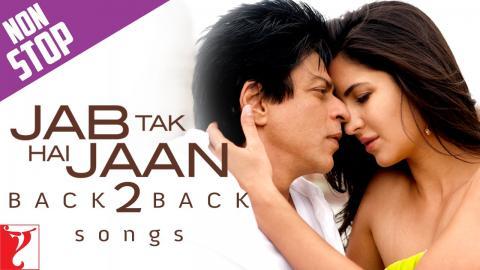#Back2Back : Jab Tak Hai Jaan - Shah Rukh Khan | Katrina Kaif | Anushka Sharma