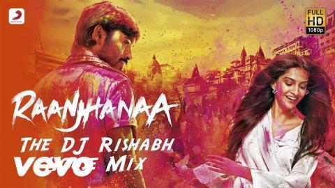 Raanjhanaa Title Remix - A.R. Rahman   Dhanush, Sonam Kapoor