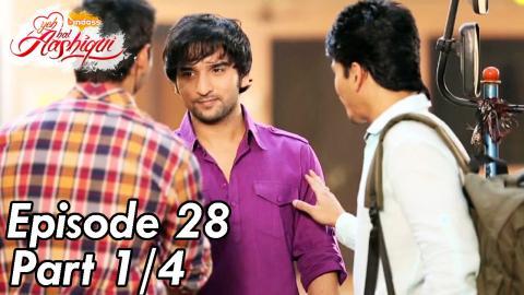 Yeh Hai Aashiqui - Episode 28 - Part 01