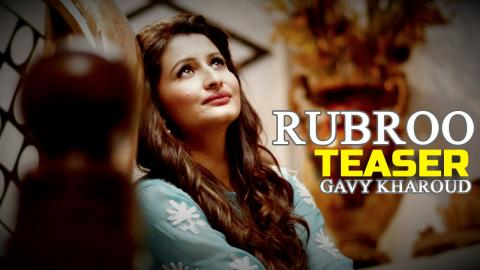 Gavy Kharoud - Rubroo - Teaser | Latest Punjabi Song 2015