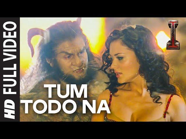 "'Tum Todo Na' FULL VIDEO Song   ""I""   A. R. Rahman   Shankar, Chiyaan Vikram"