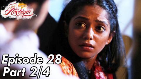 Yeh Hai Aashiqui - Episode 28 - Part 02