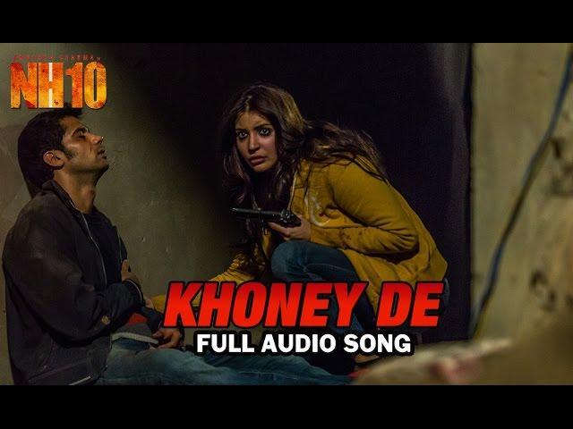 Khoney De | Full Audio Song | NH10