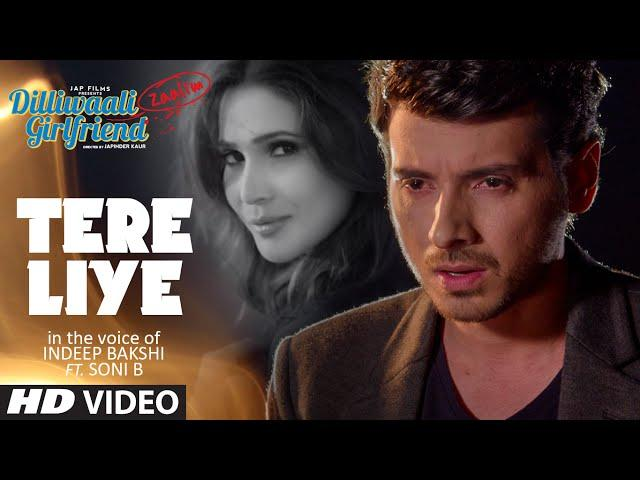 'Tere Liye' Video Song   Indeep Bakshi   Dilliwaali Zaalim Girlfriend   T-Series