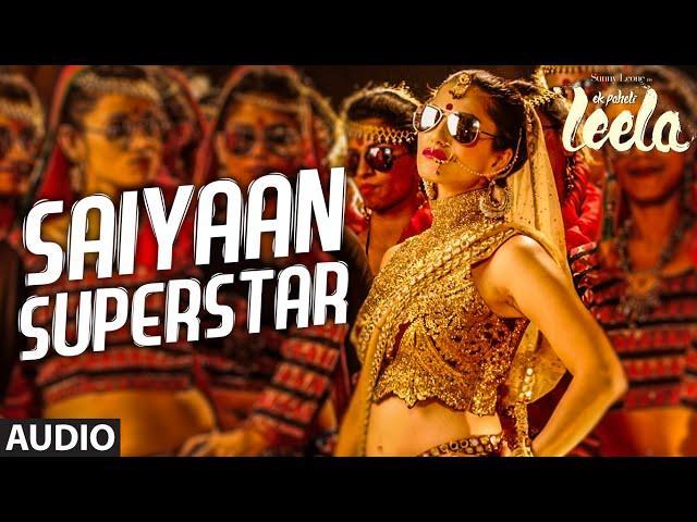 'Saiyaan Superstar' Full Song (Audio)   Sunny Leone   Tulsi Kumar   Ek Paheli Leela
