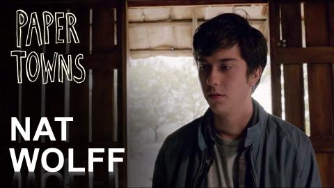 Paper Towns   Nat Wolff [HD]