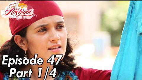Yeh Hai Aashiqui - Episode 47 - Part 01