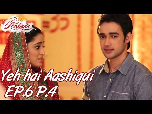 Yeh Hai Aashiqui - Episode 6 - Part 04