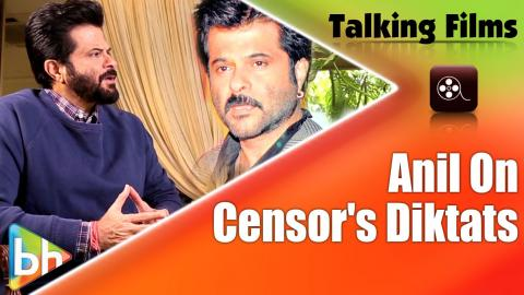 Anil Kapoor Urges Filmmakers To 'Fight It Out' With The Censor Board