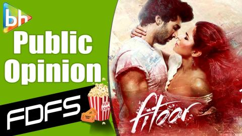 First Day First Show | Fitoor  Review | Public Opinion |