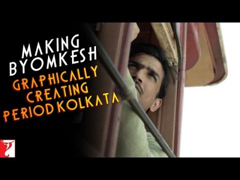 Making Byomkesh - Graphically Creating Period Kolkata - Detective Byomkesh Bakshy