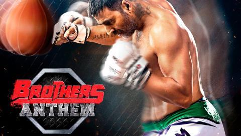Brothers – Brothers Anthem | Akshay Kumar | Sidharth Malhotra