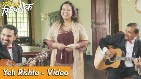 Bollywood Republic# 9 - Yeh Rishta Kya Kehlata Hai - Full Song