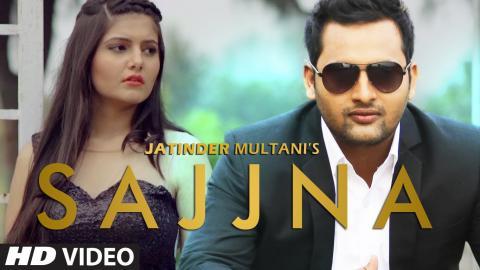 Sajjna (Full Song) Jatinder Multani | Rupin Kahlon | Latest Punjabi Song