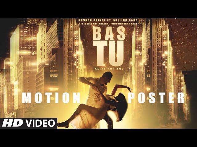 Bas Tu (Motion Poster) Roshan Prince | Millind Gaba | Releasing 27 April 2015