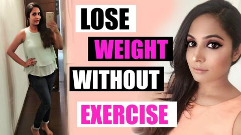 How To Lose Weight Fast and Easy (NO EXERCISE)   Top 10 ways    ShrutiArjunAnand