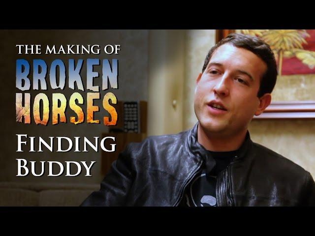 Broken Horses | Behind the Scenes: Finding Buddy