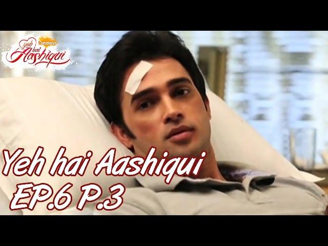 Yeh Hai Aashiqui - Episode 6 - Part 03