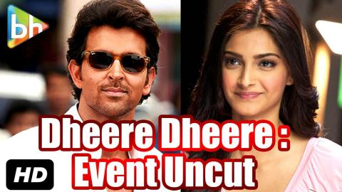 'Dheere Dheere Se' Song Launch: Event Uncut | Hrithik Roshan | Sonam Kapoor | Neeraj Roy