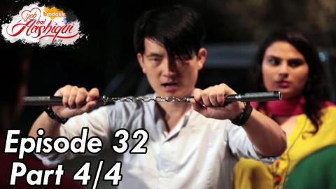 Yeh Hai Aashiqui - Episode 32 - Part 04