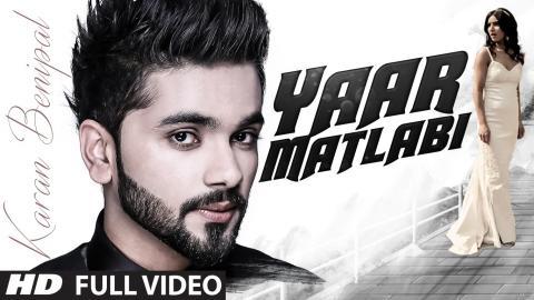 Karan Benipal: Yaar Matlabi Full Video   Jaani, B Praak   Latest Punjabi Song