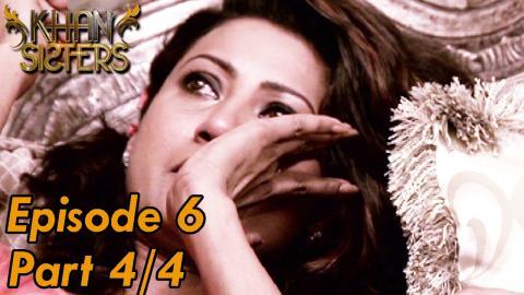 Khan Sisters - Episode 6 - Part 04