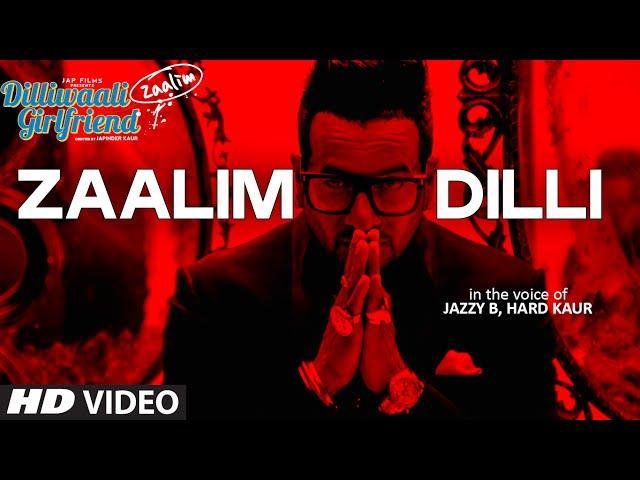 'Zaalim Dilli' Video Song | Dilliwaali Zaalim Girlfriend | Jazzy B, Hard Kaur
