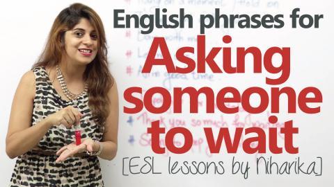 English phrases for 'asking someone to wait' – Spoke English lesson
