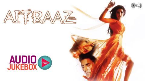 Aitraaz Audio Songs Jukebox | Akshay Kumar, Kareena Kapoor, Priyanka Chopra, Himesh Reshammiya