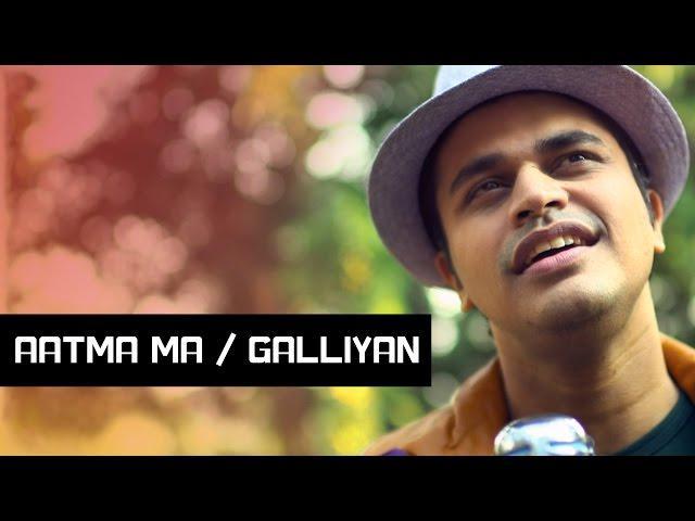 Aatma Ma / Galliyan - Gaurav Dagaonkar (Synchronicity)