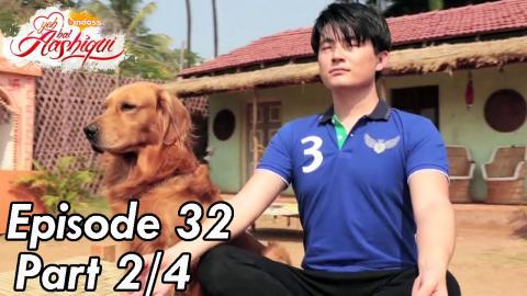Yeh Hai Aashiqui - Episode 32 - Part 02