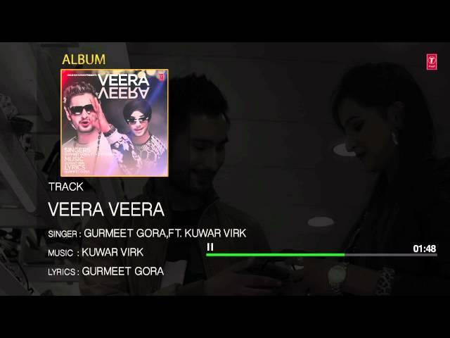Veera Veera (Audio) Song | Gurmeet Gora | Kuwar Virk | New Punjabi Song 2015
