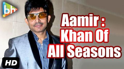 """""""Aamir Khan Is The Khan Of All Seasons"""": Kamaal Rashid Khan"""