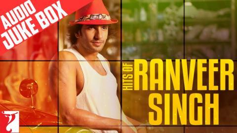 Hits of Ranveer Singh - Full Song Audio Jukebox