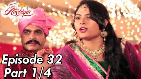 Yeh Hai Aashiqui - Episode 32 - Part 01