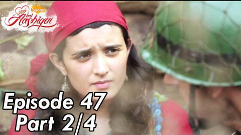 Yeh Hai Aashiqui - Episode 47 - Part 02