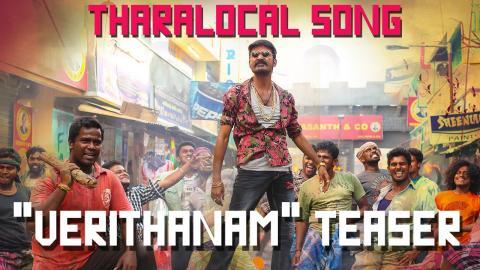 Maari - Official Tharalocal Song 'Verithanam' Teaser - 'The Energy of Maari' | Dhanush