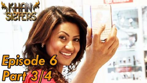 Khan Sisters - Episode 6 - Part 03