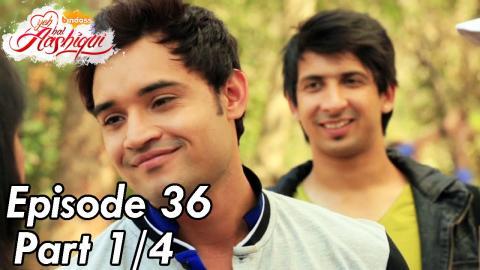 Yeh Hai Aashiqui - Episode 36 - Part 01